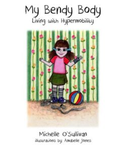 My Bendy Body - Living with Hypermobility (Book) {My Bendy Body}